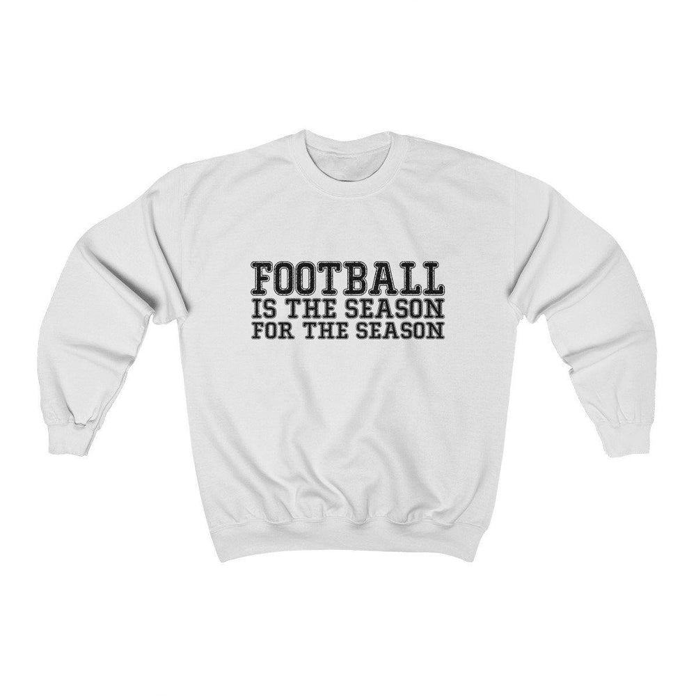 Football Is The Season For The Season Sweatshirt - Football Sweater - Fall Shirt - Miss Deplorable