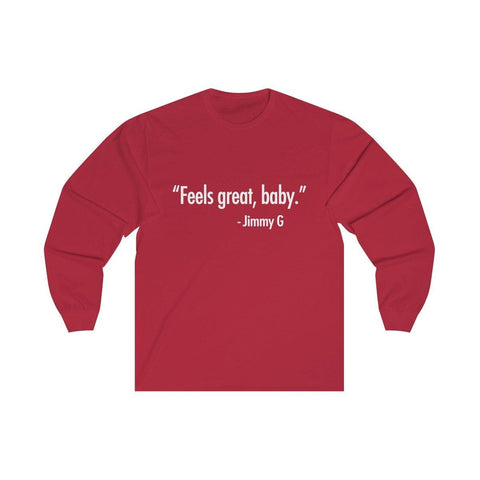 Feels Great Baby Shirt - Feels Great Baby Tee Long Sleeve T-Shirt - Miss Deplorable