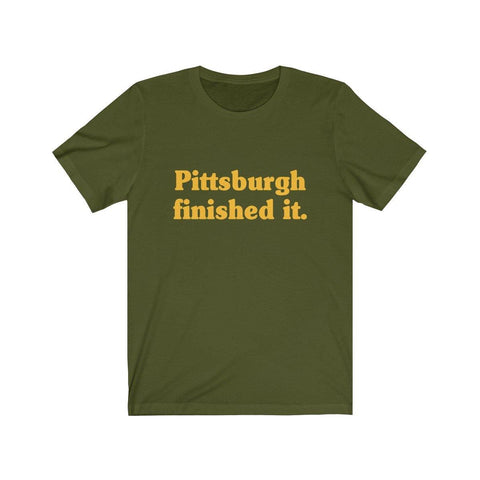 Pittsburgh Finished It Shirt - Short Sleeve Tee - Miss Deplorable