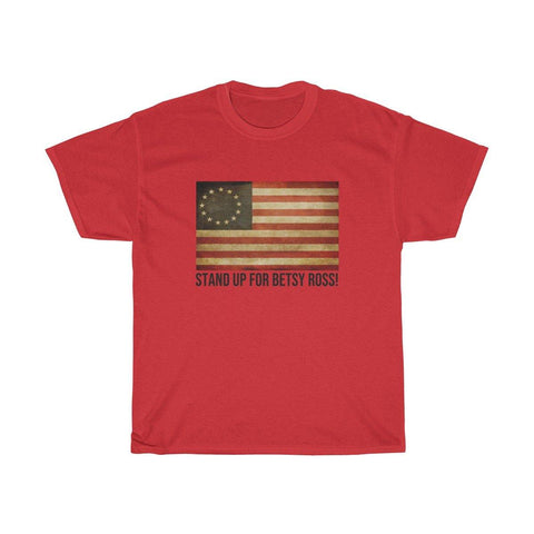 Betsy Ross Flag Shirt - Stand Up For Betsy Ross T-Shirt - Miss Deplorable