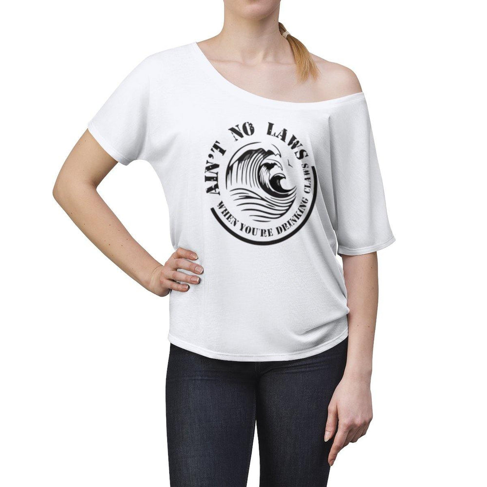 Aint No Laws When Your Drinking Claws Slouchy Top - White Claws T-Shirt - Womens Drinking Tee - Miss Deplorable