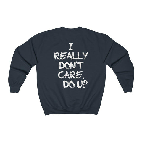 I really Dont Care Do U? Crewneck Sweatshirt for $35.00 at Miss Deplorable