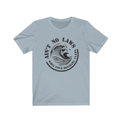 Aint No Laws When Your Drinking Claws Shirt - White Claw Shirt Tee - Miss Deplorable