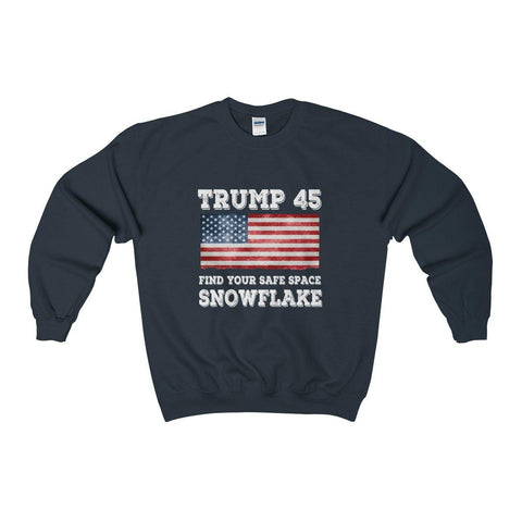 Trump 45 Find Your Safe Space Snowflake Sweatshirt - Miss Deplorable