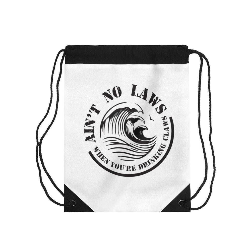 Aint No Laws When Your Drinking Claws Drawstring Bag - White Claws Bag - Drinking Bag - Miss Deplorable