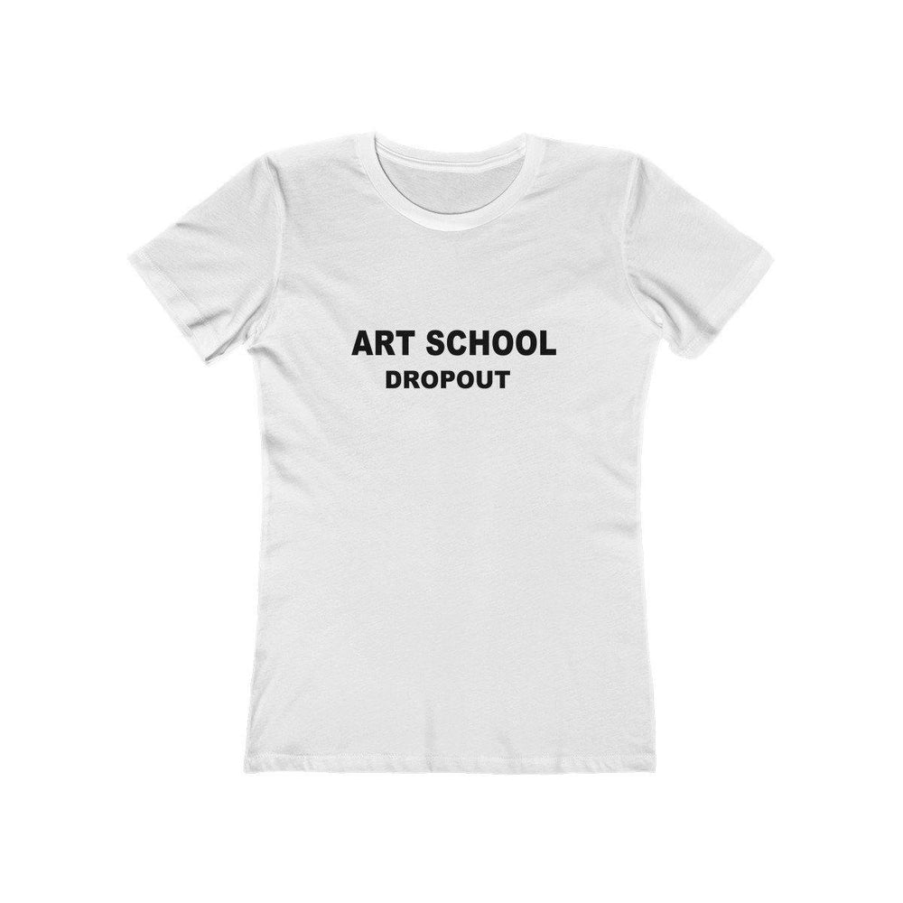 Art School Dropout Womens T Shirt for $25.00 at Miss Deplorable