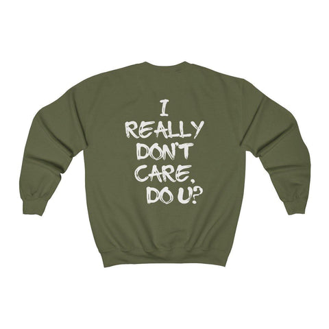 I really Dont Care Do U? Crewneck Sweatshirt