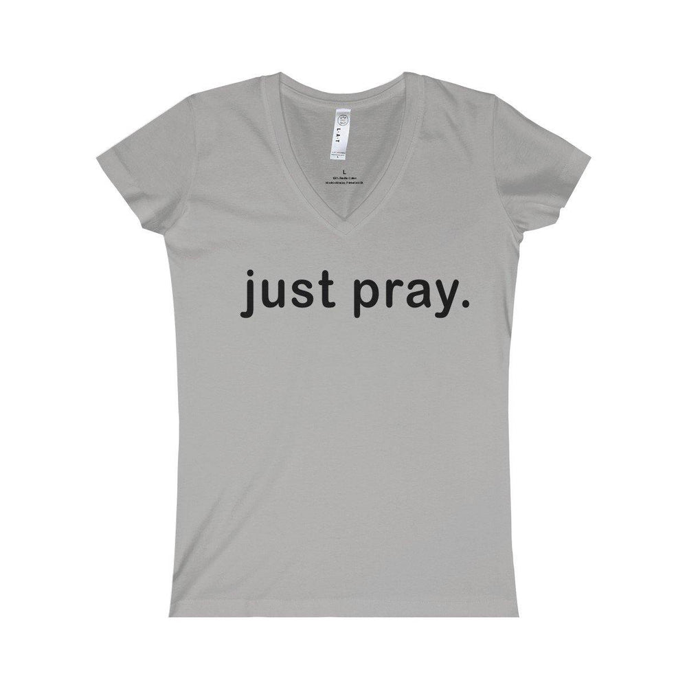 Just Pray Women's V-neck T Shirt - Religious Gifts - Christian T Shirts - Christian Clothing - Miss Deplorable