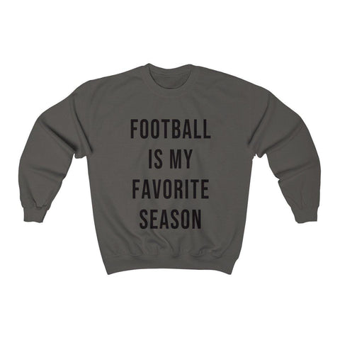 Football Is My Favorite Season Crewneck Sweatshirt - Womens Football Sweater - Fall Sweatshirt - Football Shirts - Miss Deplorable