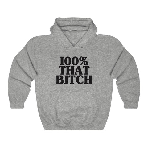 100% That Bitch Hoodie - Womens Hooded Sweatshirt - Miss Deplorable