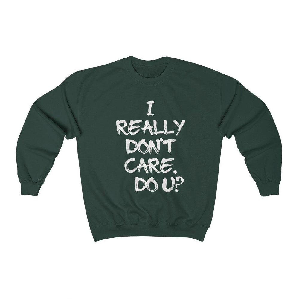 I Really Don't Care Do You Crewneck Sweatshirt for $35.00 at Miss Deplorable