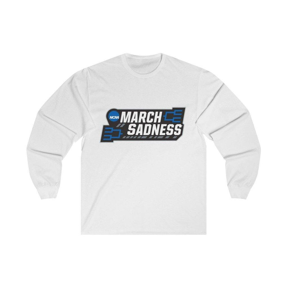 March Sadness Shirt - Long Sleeve T-Shirt - Miss Deplorable