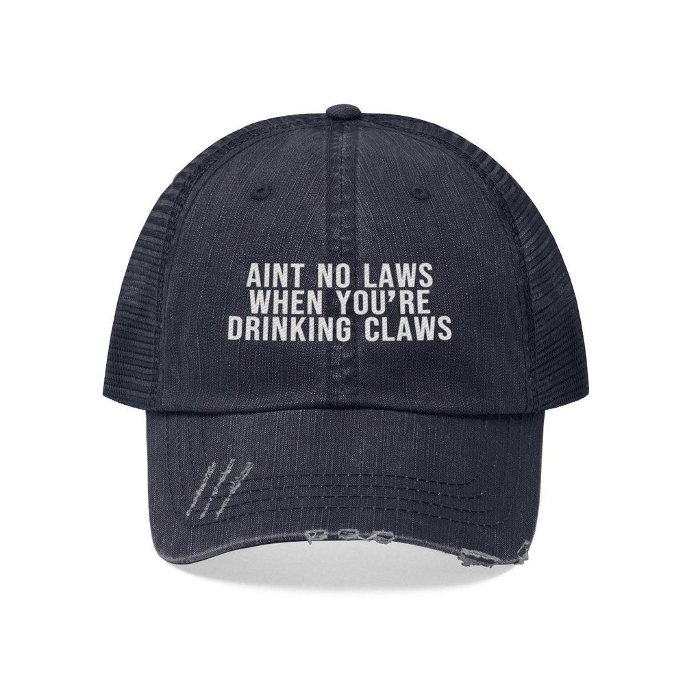 Aint No Laws When Your Drink Claws Hat - White Claw Vintage Baseball Cap - Miss Deplorable
