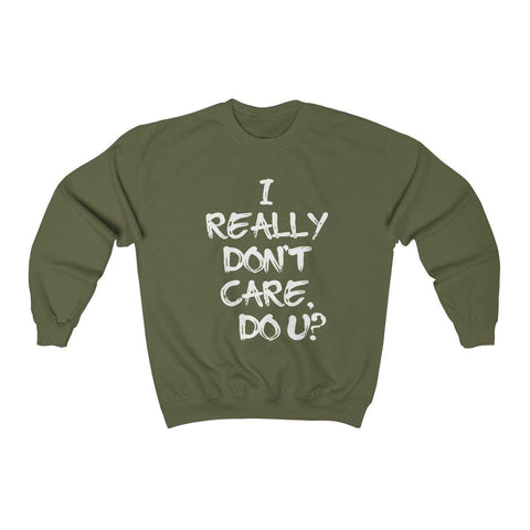 I Really Don't Care Do You Crewneck Sweatshirt - Miss Deplorable