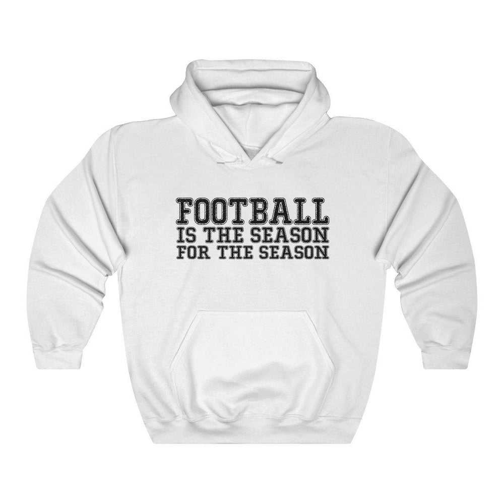 Football Is The Season For The Season Hoodie - Football Hooded Sweatshirt - Fall Shirt - Miss Deplorable
