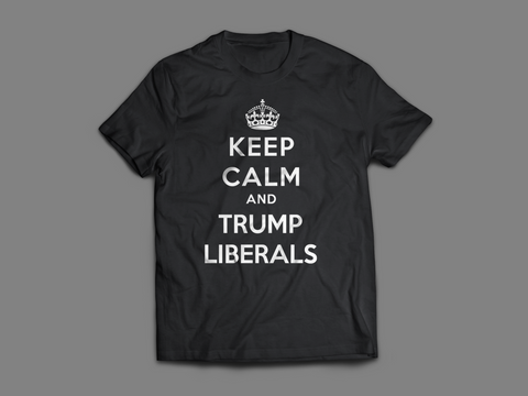 Anti Liberal T Shirt | Mens | Keep Calm and Trump Liberals | Black - Miss Deplorable