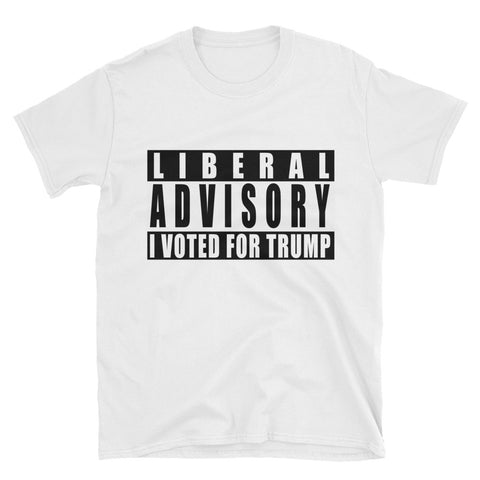 Liberal Advisory I Voted For Donald Trump Short-Sleeve Mens T Shirt for $25.00 at Miss Deplorable