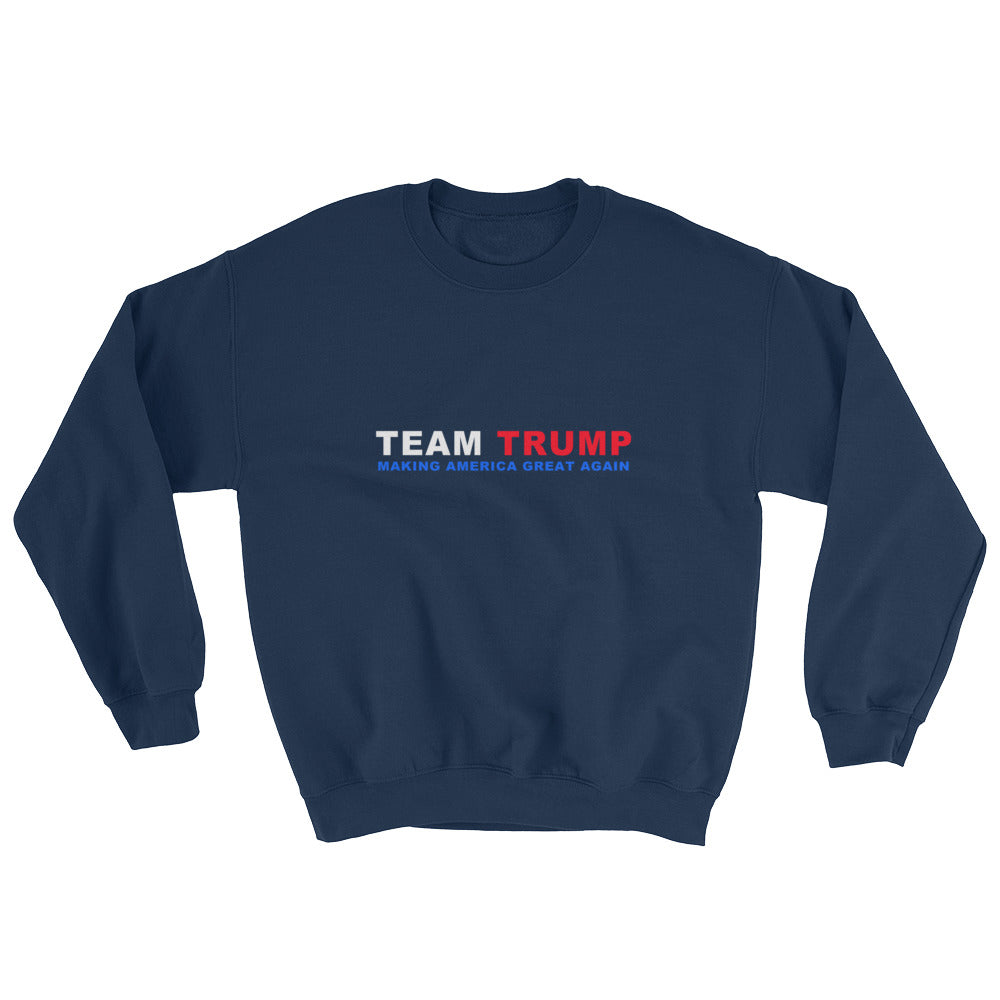 Donald Trump Team Trump Sweatshirt - Miss Deplorable