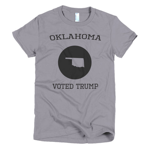 Oklahoma Voted Trump Short sleeve Donald Trump women's t-shirt - Miss Deplorable