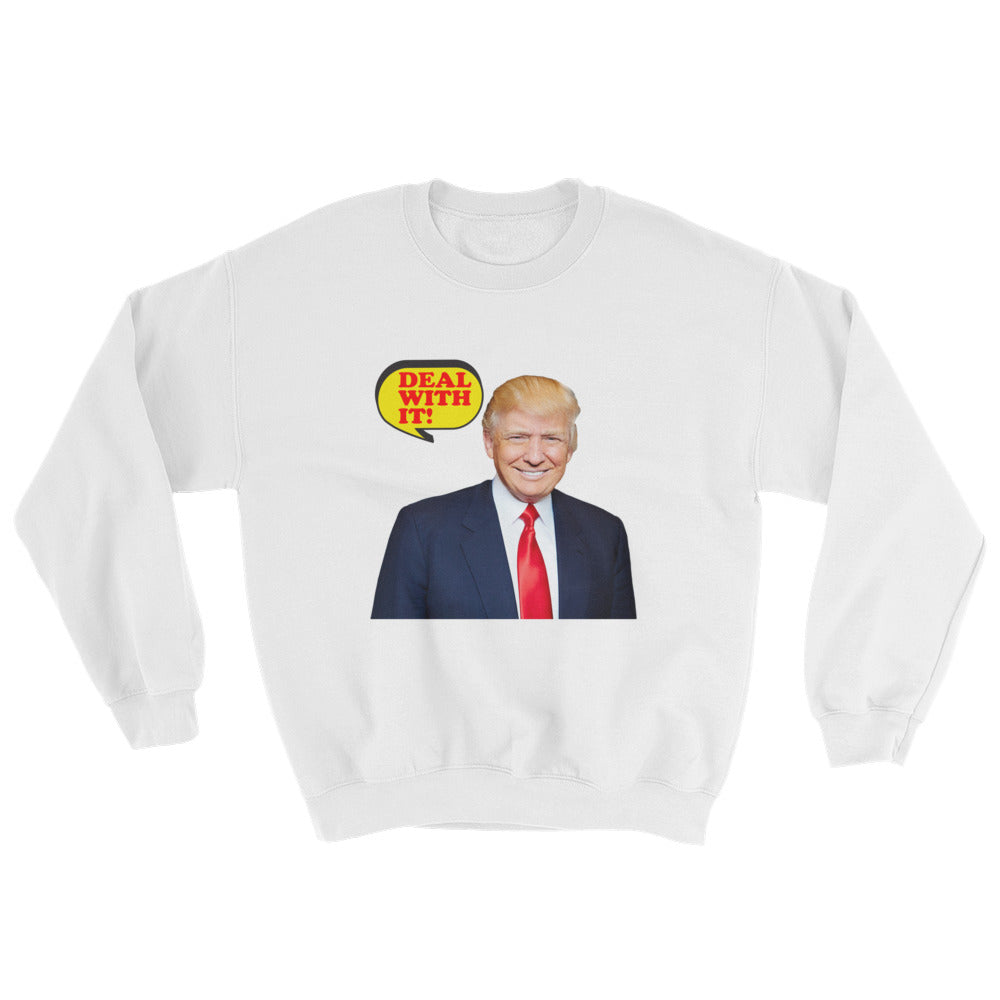 Donald Trump Deal With It Sweatshirt - Miss Deplorable