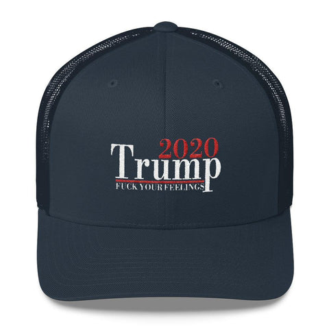 Donald Trump 2020 Fuck Your Feelings Trucker Cap - Miss Deplorable