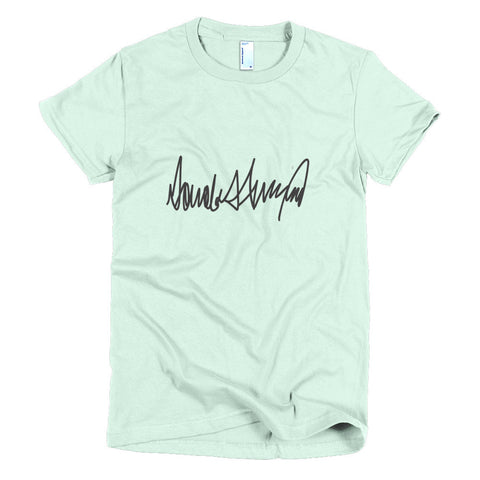 Donald Trumps Autograph T Shirt | Womens | Various Colors - Miss Deplorable