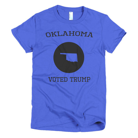 Oklahoma Voted Trump Short sleeve Donald Trump women's t-shirt for $25.00 at Miss Deplorable