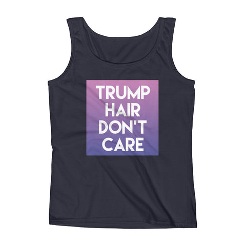 Trump Hair Dont Care Ladies' Tank Ladies Tank - Miss Deplorable