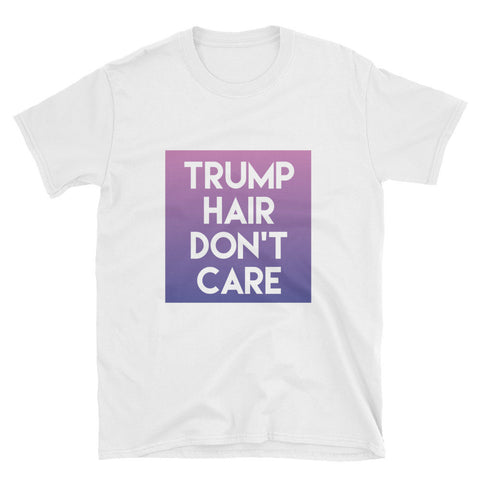 Trump Hair Dont Care Womens T-Shirt - Miss Deplorable