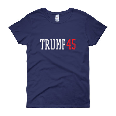 Donald Trump 45 Women's Short Sleeve T-shirt - Miss Deplorable
