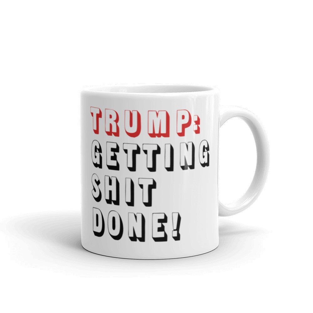 Trump: Getting Shit Done Mug - Miss Deplorable