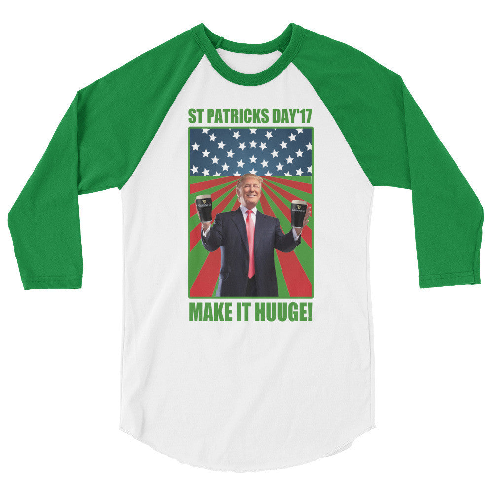 Donald Trump St Patricks Day Make It Huuge UniSex Shirt - Miss Deplorable