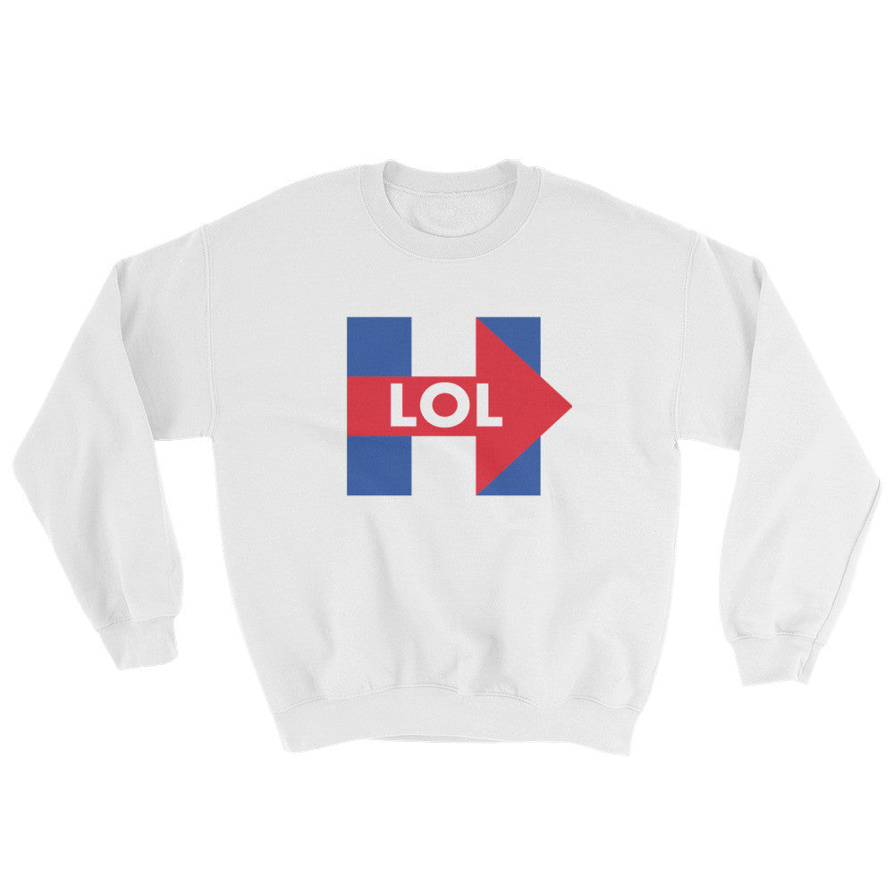 LOL Hillary Unisex Sweatshirt for $35.00 at Miss Deplorable