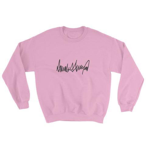 Donald Trumps Autograph Sweatshirt | Womens | Various Colors - Miss Deplorable