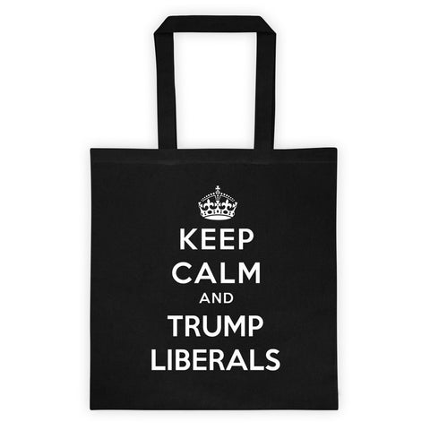 Keep Calm And Trump Liberals Tote bag - Miss Deplorable