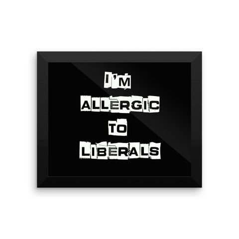 Im Allergic To Liberals  Framed poster for $0.39 at Miss Deplorable