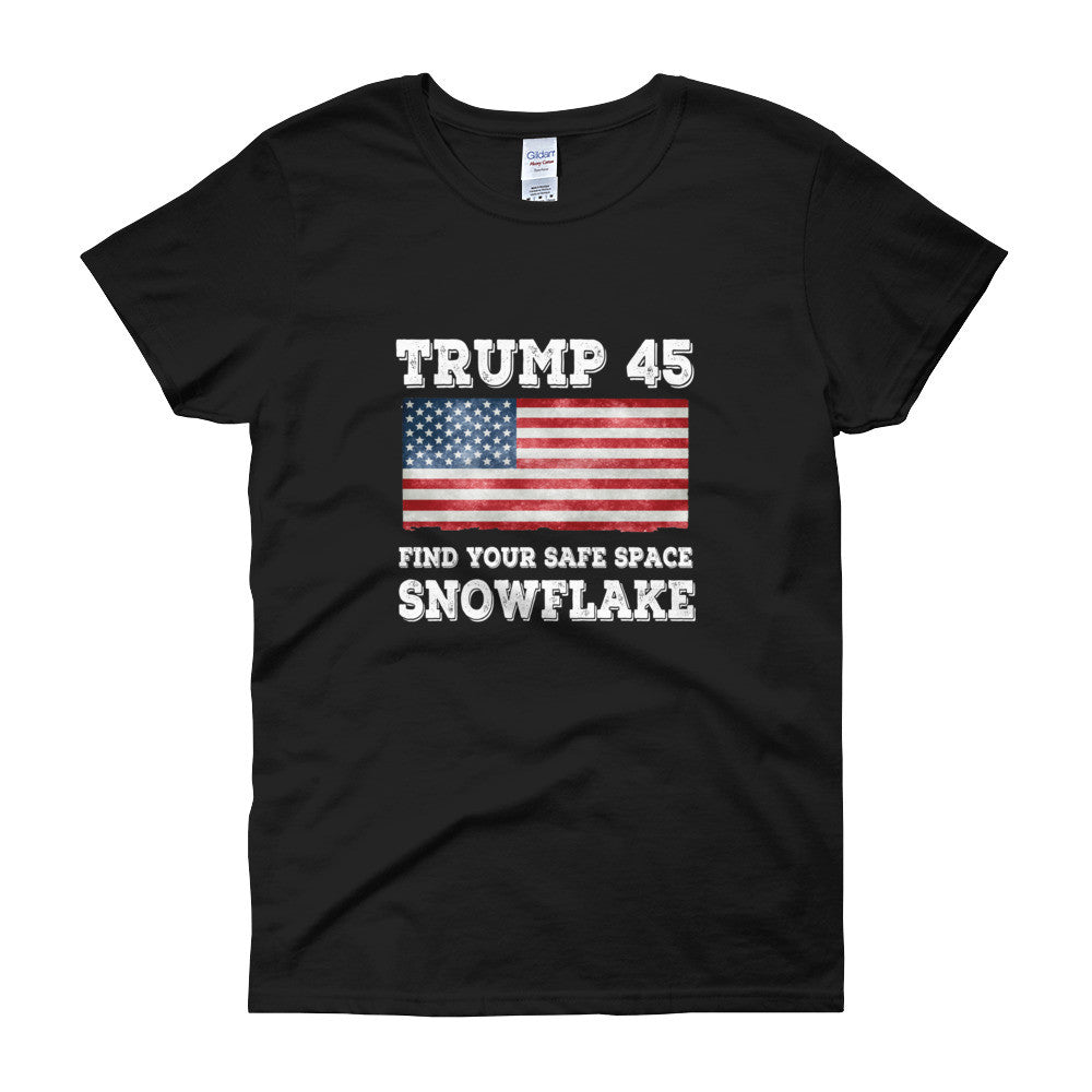 Trump 45 Find Your Safe Space Snowflake Womens T Shirt - Miss Deplorable