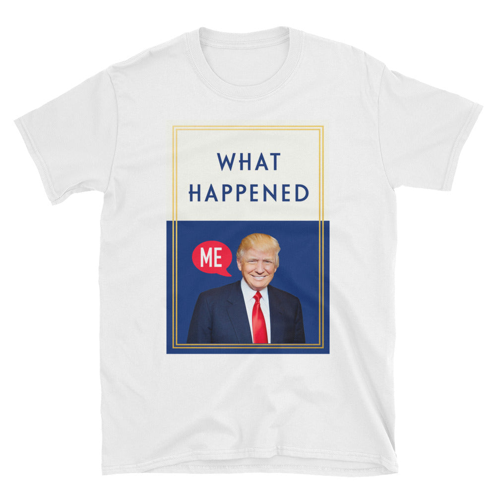 What Happened Donald Trump Mens T Shirt for $22.00 at Miss Deplorable