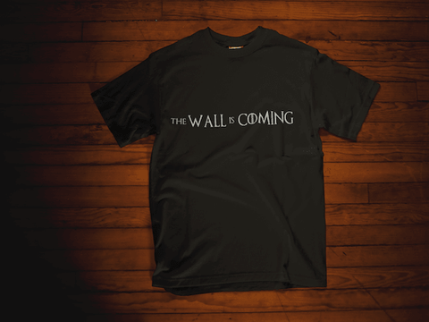 The Wall Is Coming T Shirt for $25.00 at Miss Deplorable