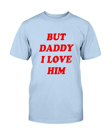But Daddy I Love Him Shirt (MD FL) for $29.00 at Miss Deplorable