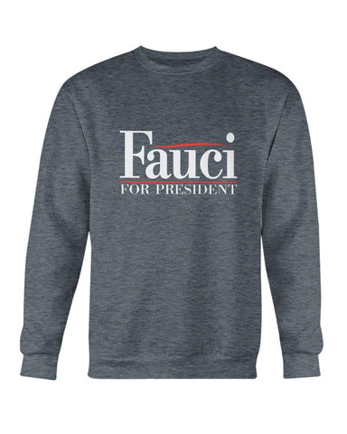 Fauci For President Sweatshirt (FL AM) for $34.00 at Miss Deplorable