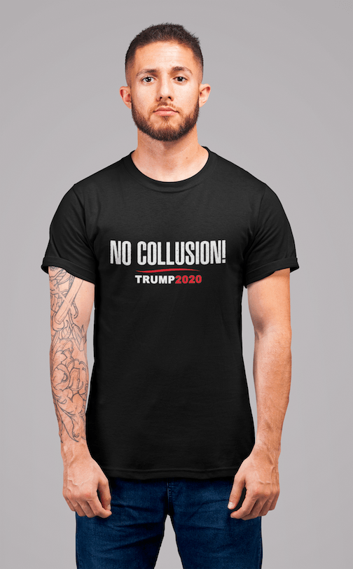 No Collusion! Trump 2020 T-Shirt - Miss Deplorable