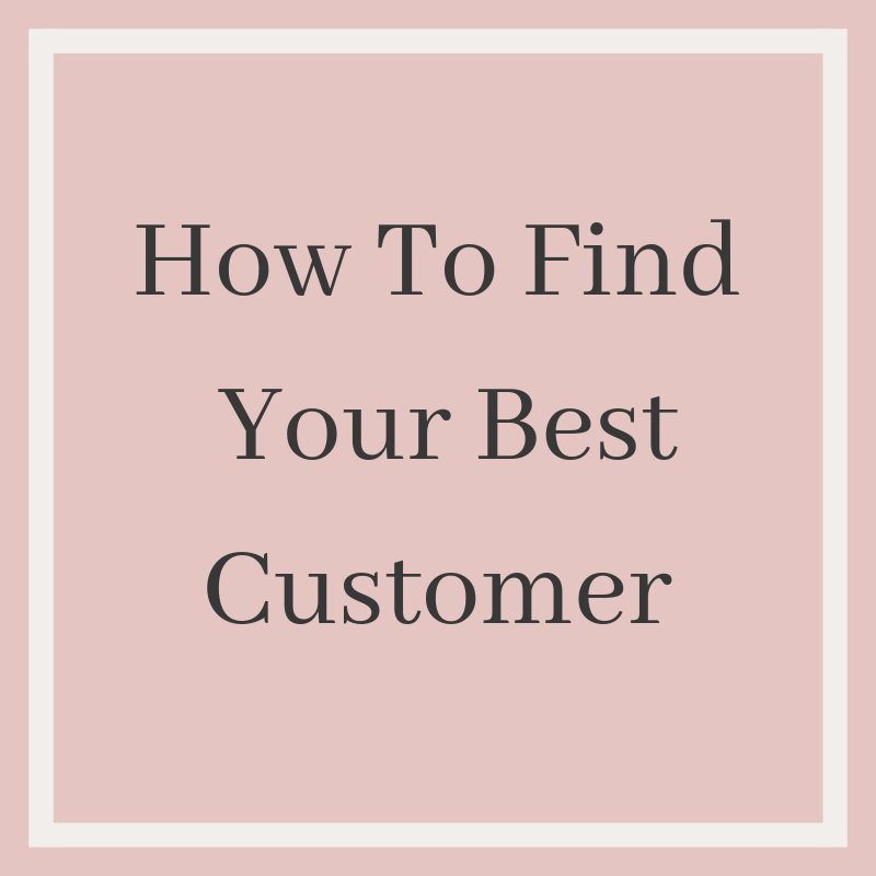 How To Find Your Best Customer