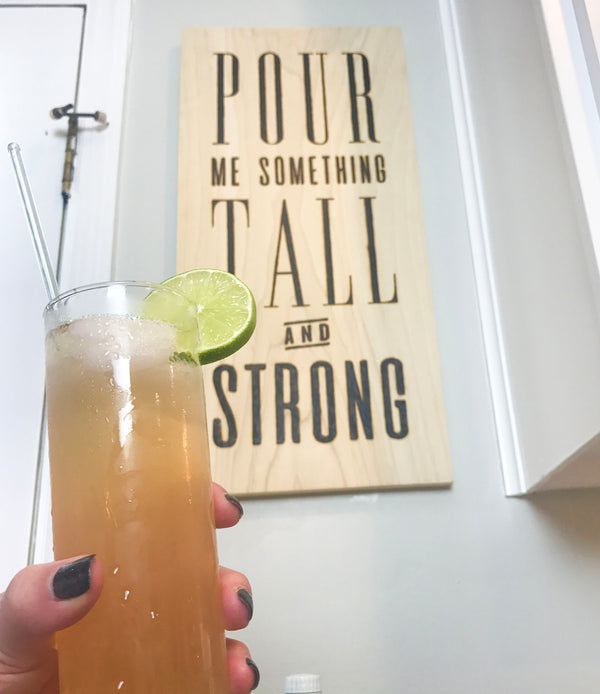 Pour Me Something Tall and Strong