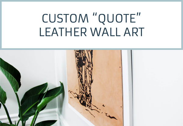 "Custom ""Quote"" Leather Wall Art"