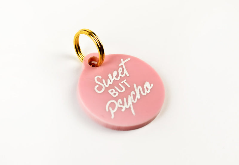 """Sweet but Psycho"" Color-Filled Acrylic Pet Tag"
