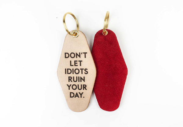 """Don't Let Idiots Ruin Your Day"" Genuine Leather & Velvet Key Fob"