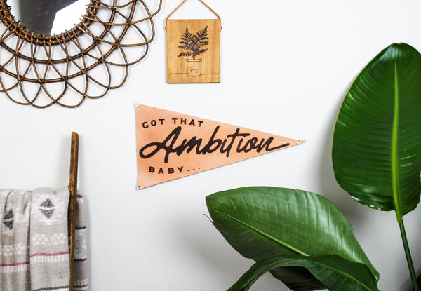 """Ambition, Baby"" Leather Pennant Flag"