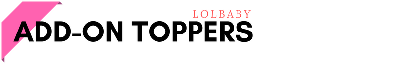LOLBaby Topper add on header