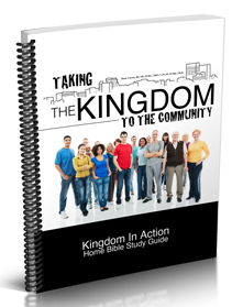 Taking the Kingdom to the Community Kingdom Bible Study Guide
